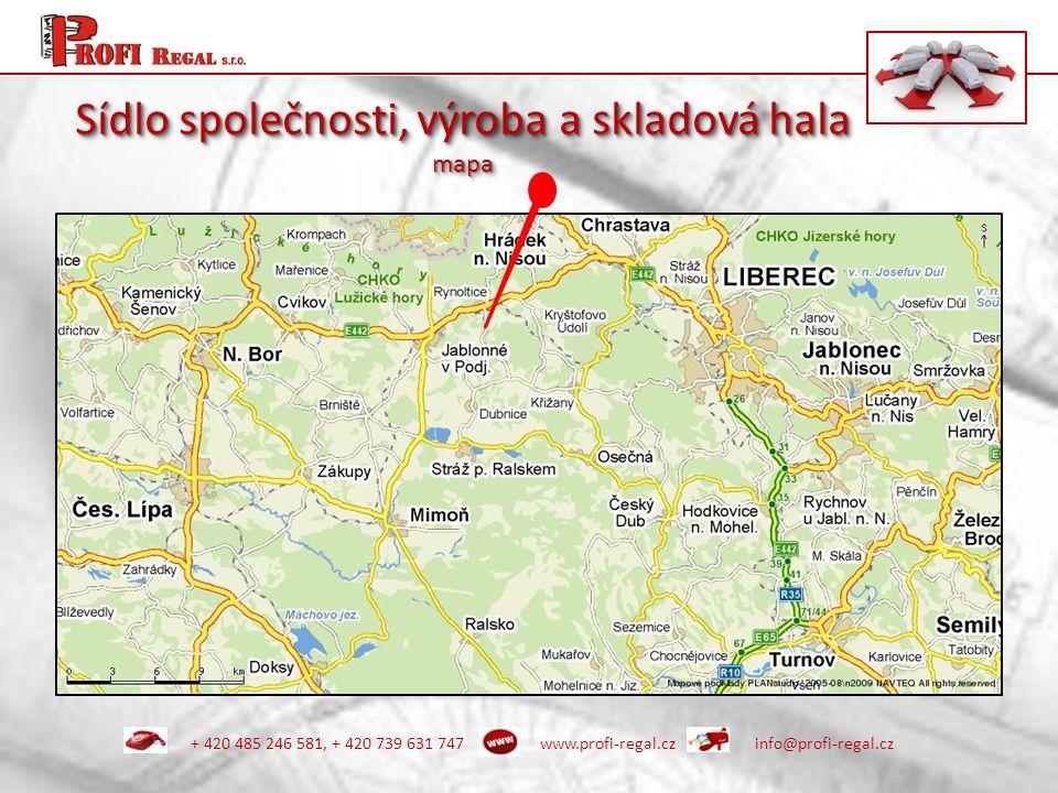 Sídlo společnosti, výroba a skladová hala mapa + 420 485 246 581, + 420 739 631 747info@profi-regal.czwww.profi-regal.cz