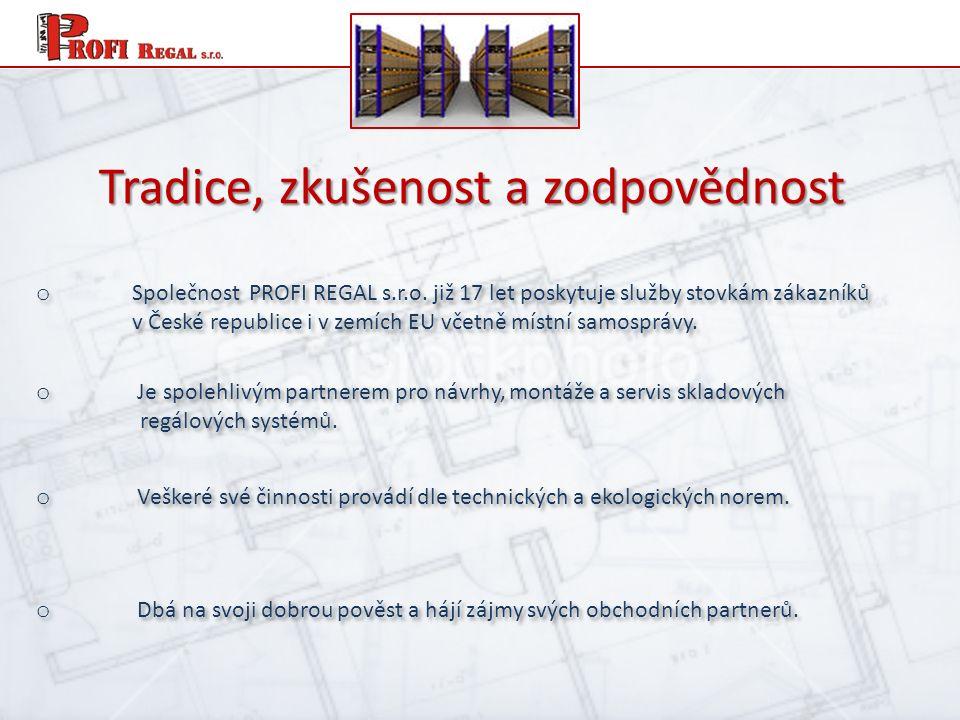 o Je spolehlivým partnerem pro návrhy, montáže a servis skladových regálových systémů.