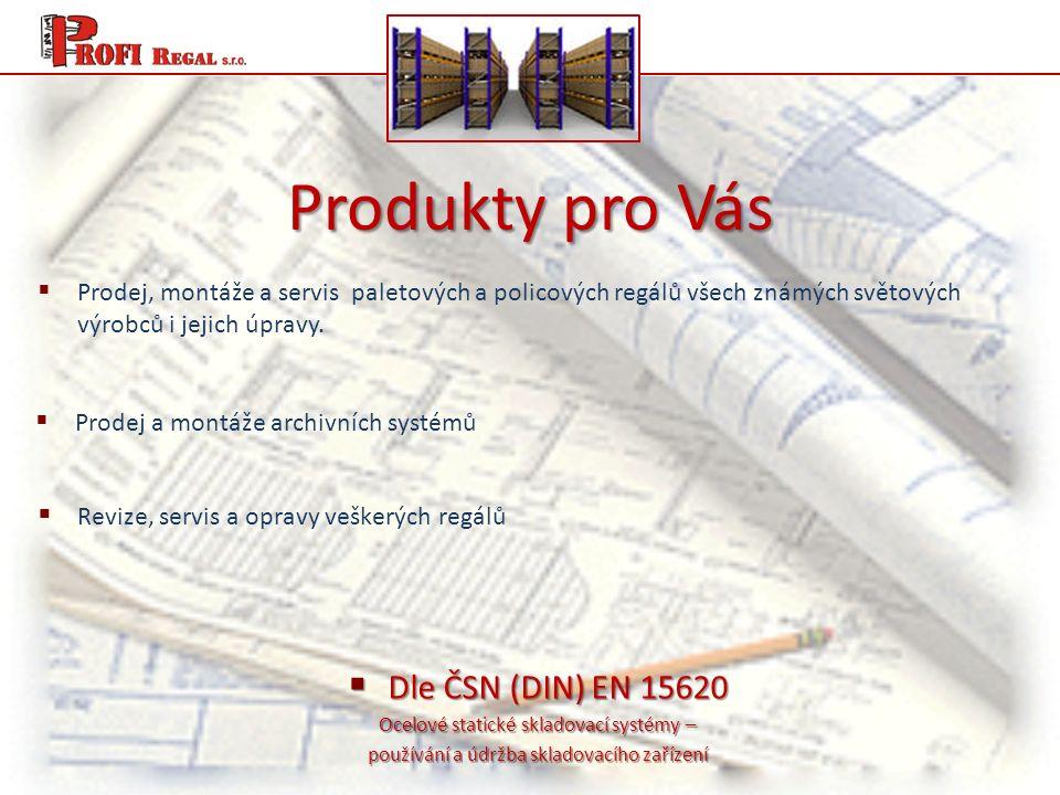 Produkty pro Vás  Prodej, montáže a servis paletových a policových regálů všech známých světových výrobců i jejich úpravy.