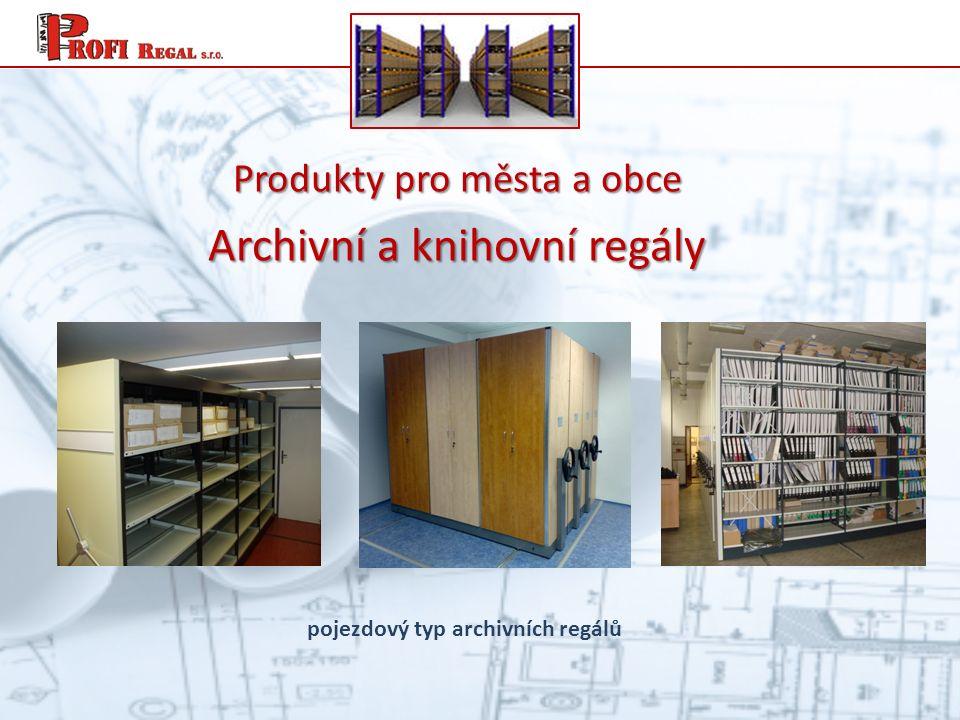 Produkty pro města a obce Archivní a knihovní regály pojezdový typ archivních regálů