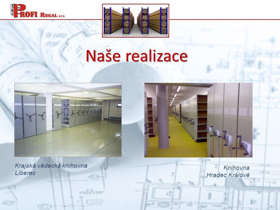 Naše realizace Krajská vědecká knihovna Liberec Knihovna Hradec Králové