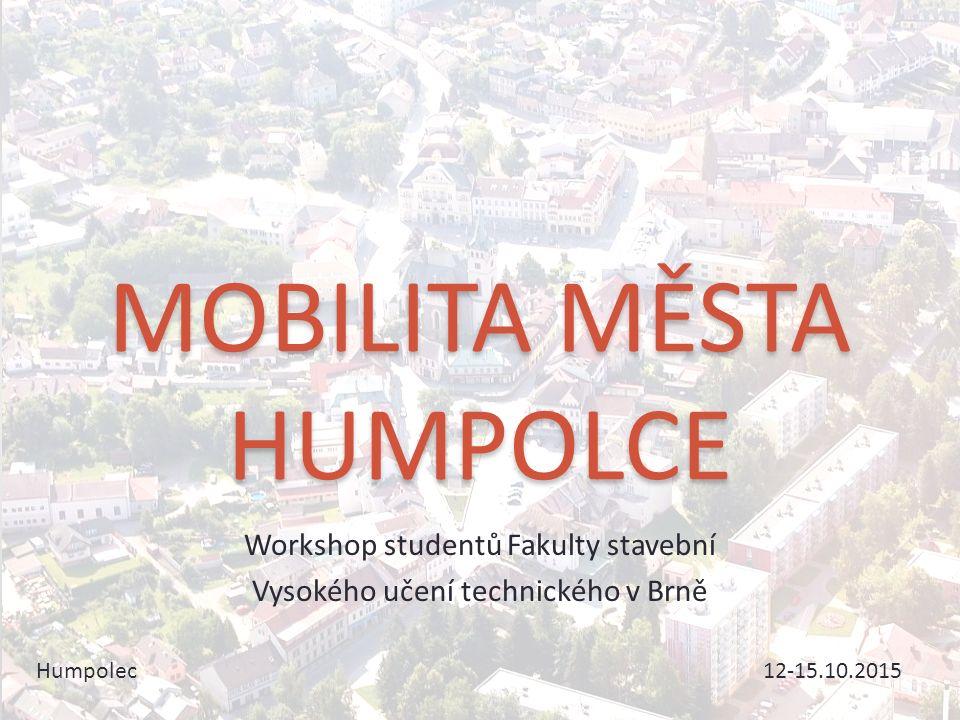 MOBILITA MĚSTA HUMPOLCE Workshop studentů Fakulty stavební Vysokého učení technického v Brně Humpolec 12-15.10.2015