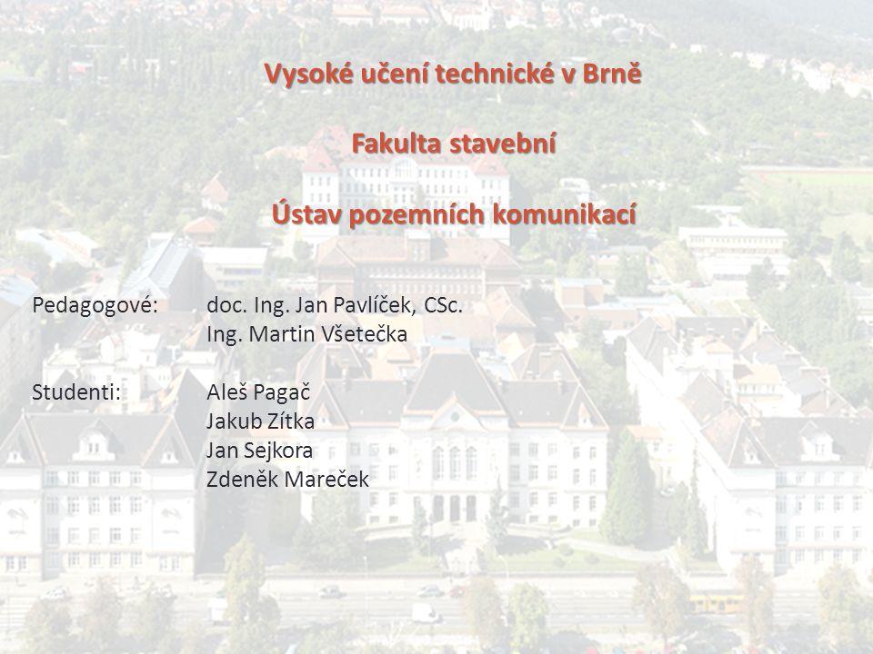Vysoké učení technické v Brně Fakulta stavební Ústav pozemních komunikací Pedagogové:doc.