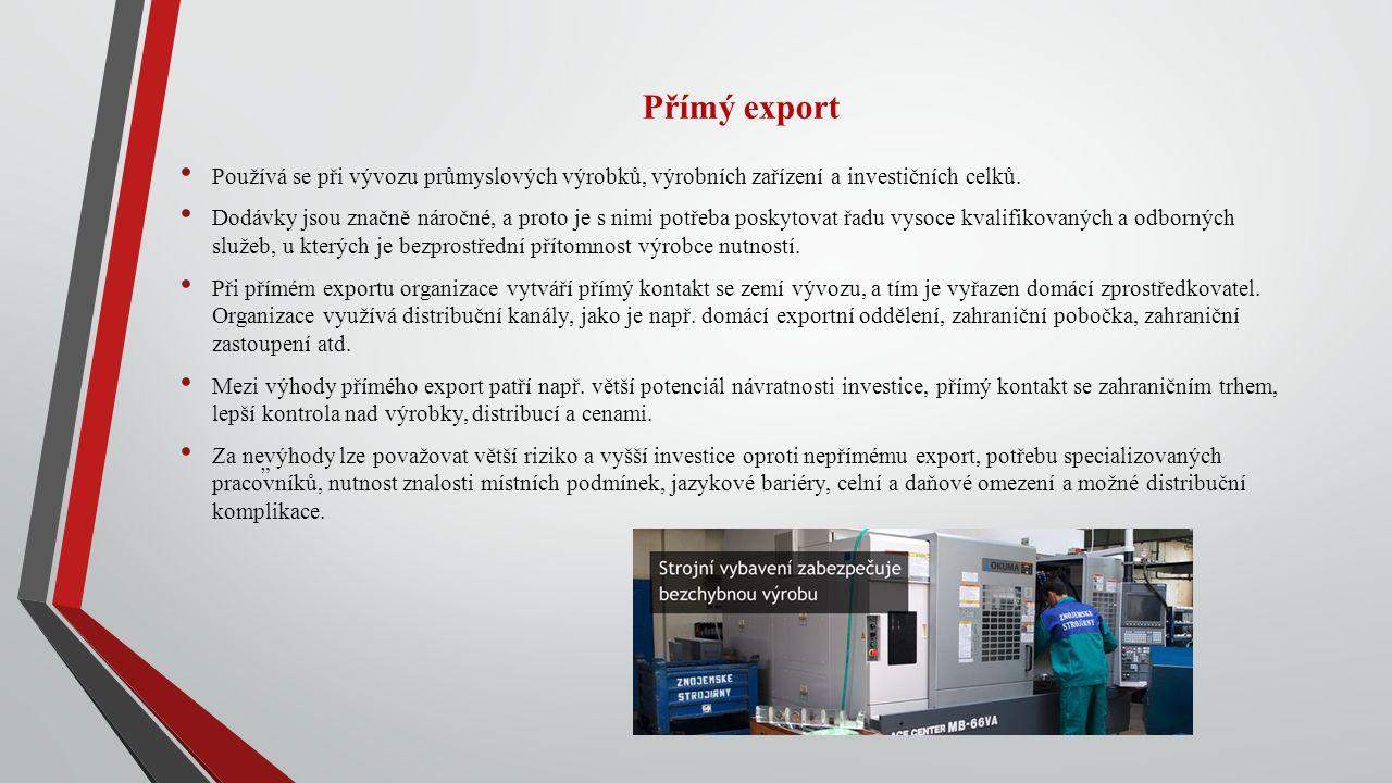 """Přímý export """" Používá se při vývozu průmyslových výrobků, výrobních zařízení a investičních celků."""