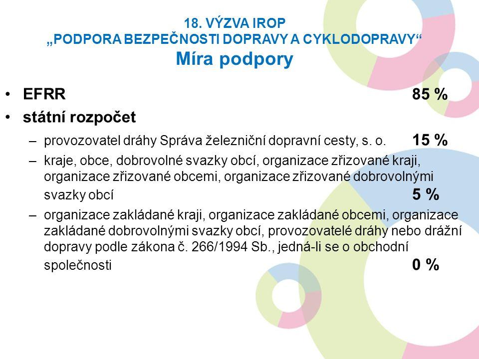 EFRR85 % státní rozpočet –provozovatel dráhy Správa železniční dopravní cesty, s.