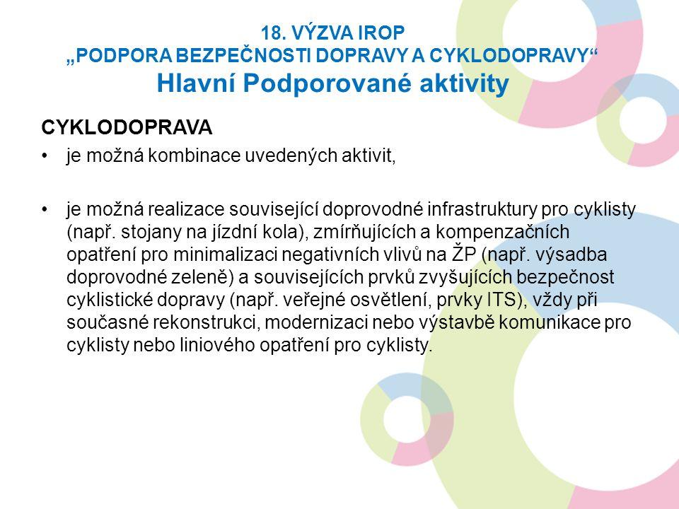 CYKLODOPRAVA je možná kombinace uvedených aktivit, je možná realizace související doprovodné infrastruktury pro cyklisty (např.