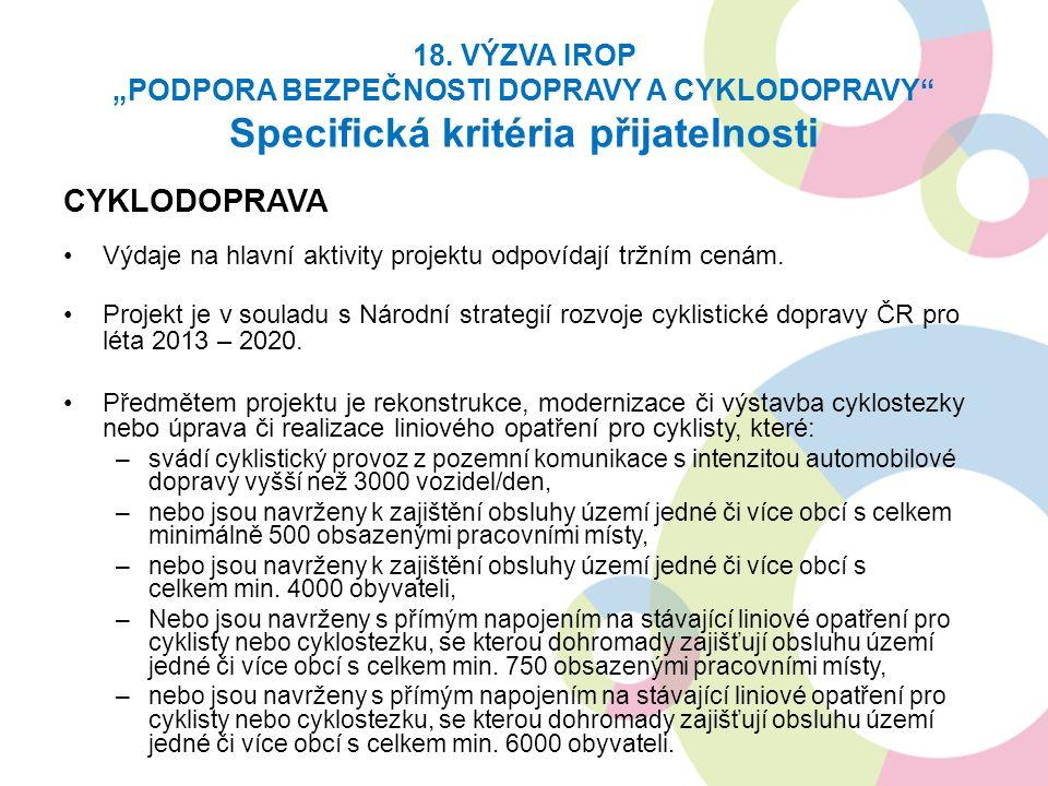 CYKLODOPRAVA Výdaje na hlavní aktivity projektu odpovídají tržním cenám.