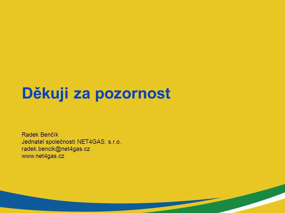 Děkuji za pozornost Radek Benčík Jednatel společnosti NET4GAS, s.r.o.