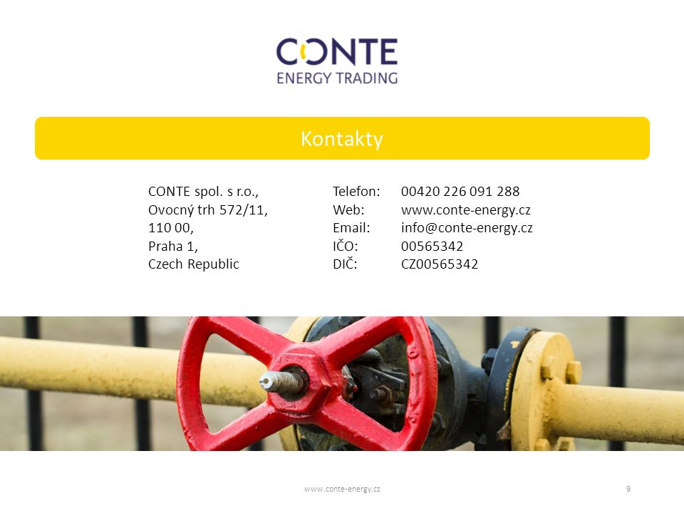 Kontakty Telefon:00420 226 091 288 Web:www.conte-energy.cz Email:info@conte-energy.cz IČO:00565342 DIČ:CZ00565342 www.conte-energy.cz9 CONTE spol. s r