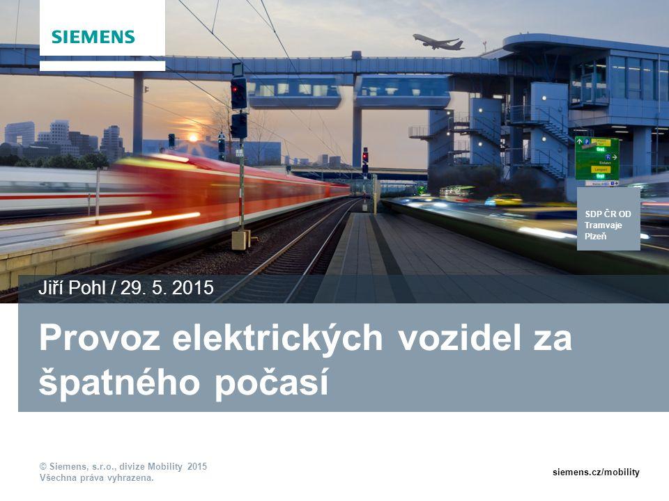© Siemens, s.r.o., divize Mobility 2015 Všechna práva vyhrazena.