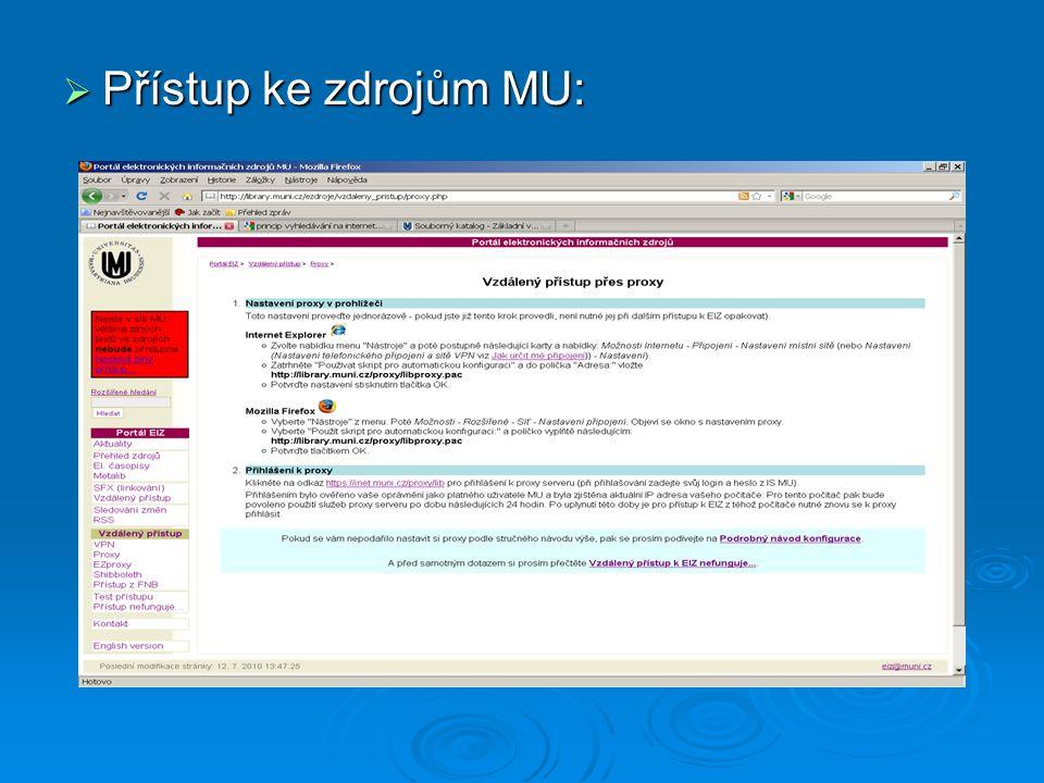  Přístup ke zdrojům MU: