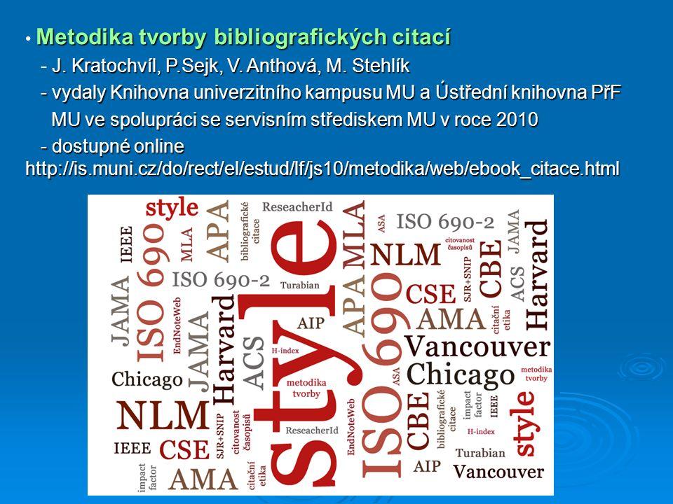 Metodika tvorby bibliografických citací J. Kratochvíl, P.Sejk, V. Anthová, M. Stehlík - J. Kratochvíl, P.Sejk, V. Anthová, M. Stehlík - vydaly Knihovn