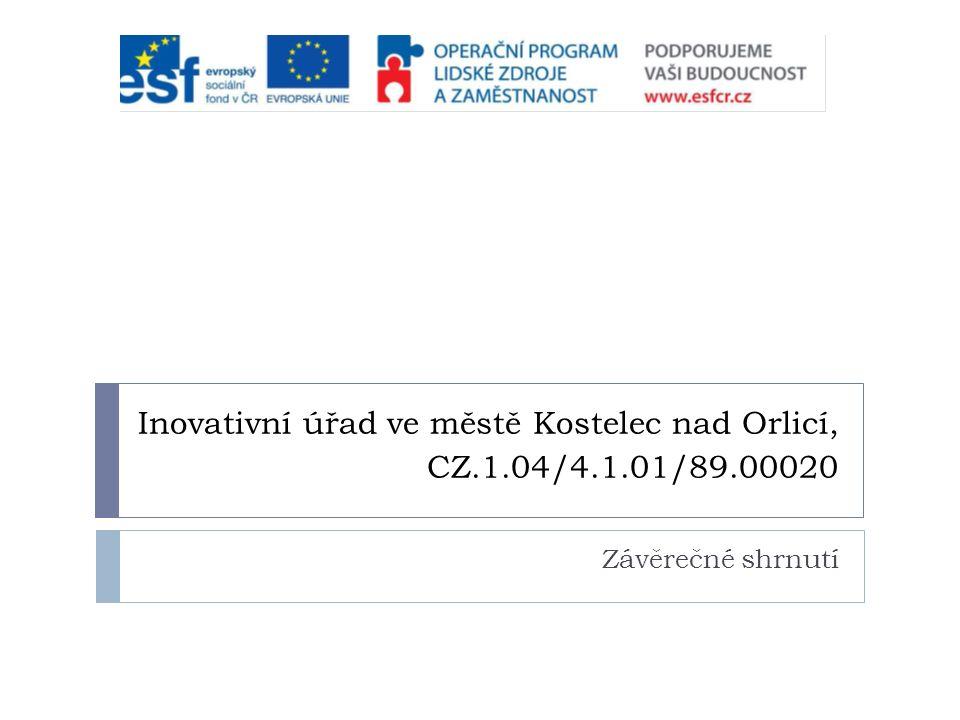 Inovativní úřad ve městě Kostelec nad Orlicí, CZ.1.04/4.1.01/89.00020 Závěrečné shrnutí