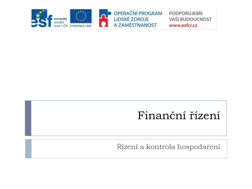 Finanční řízení Řízení a kontrola hospodaření