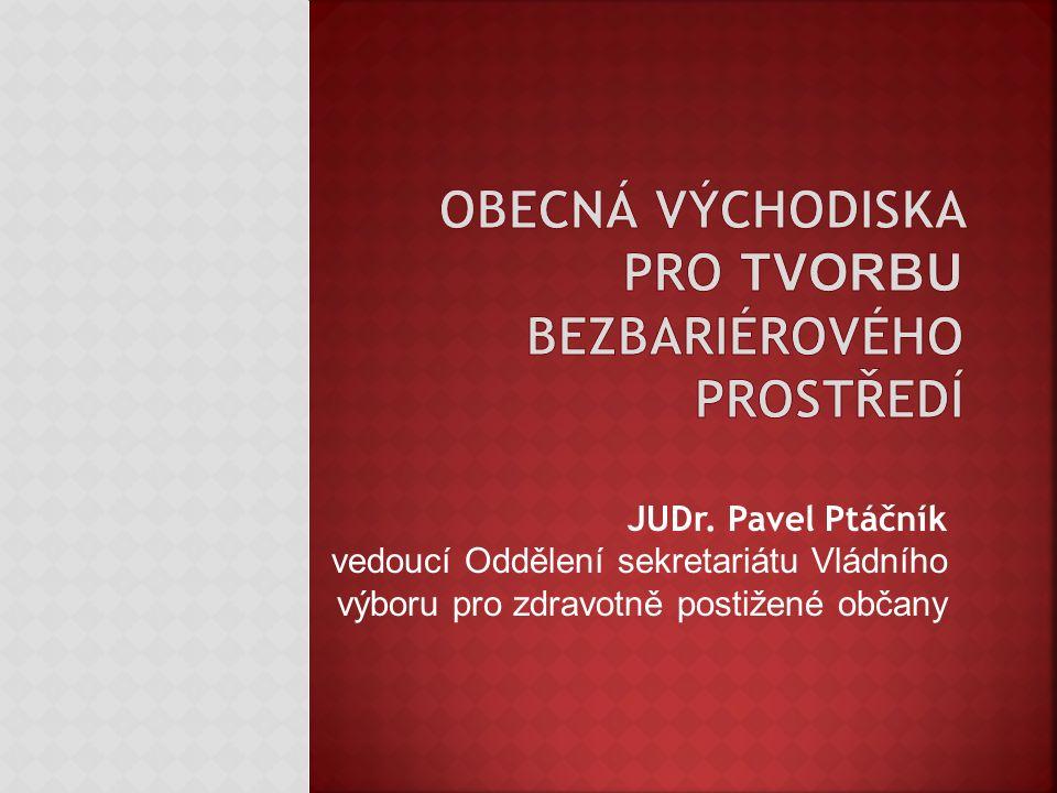 JUDr. Pavel Ptáčník vedoucí Oddělení sekretariátu Vládního výboru pro zdravotně postižené občany