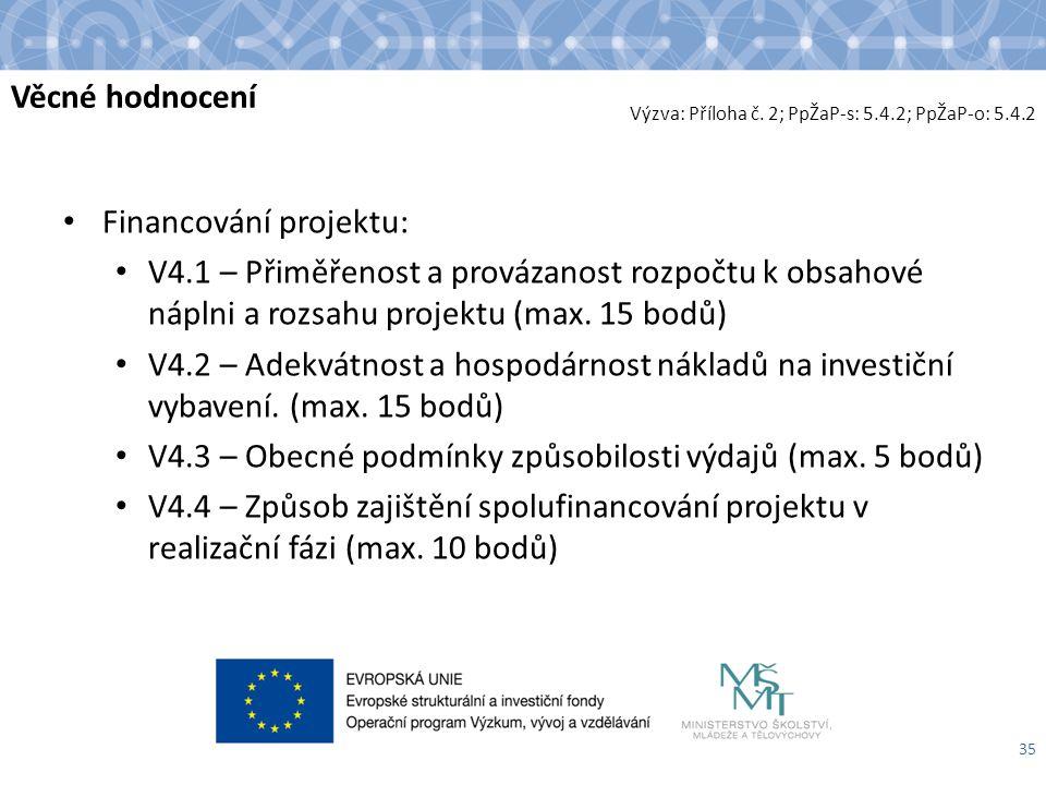 Věcné hodnocení Financování projektu: V4.1 – Přiměřenost a provázanost rozpočtu k obsahové náplni a rozsahu projektu (max.