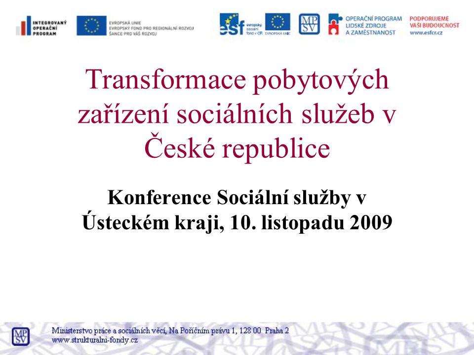 Transformace pobytových zařízení sociálních služeb v České republice Konference Sociální služby v Ústeckém kraji, 10.