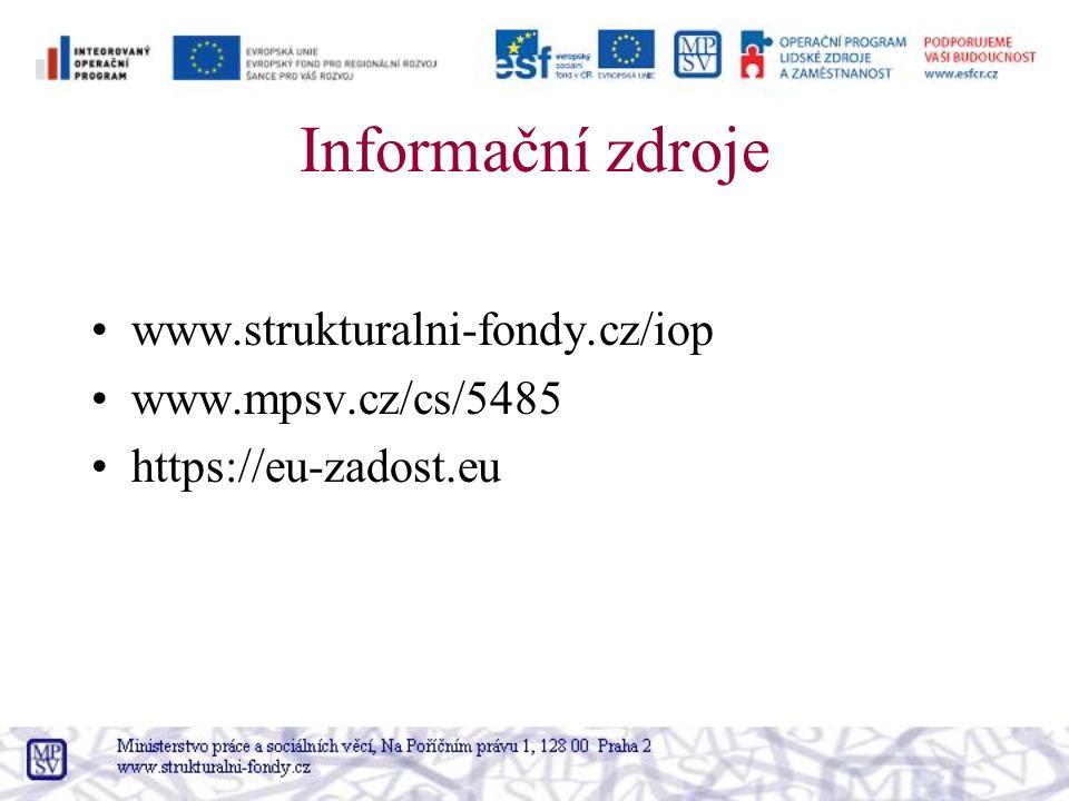 Informační zdroje www.strukturalni-fondy.cz/iop www.mpsv.cz/cs/5485 https://eu-zadost.eu