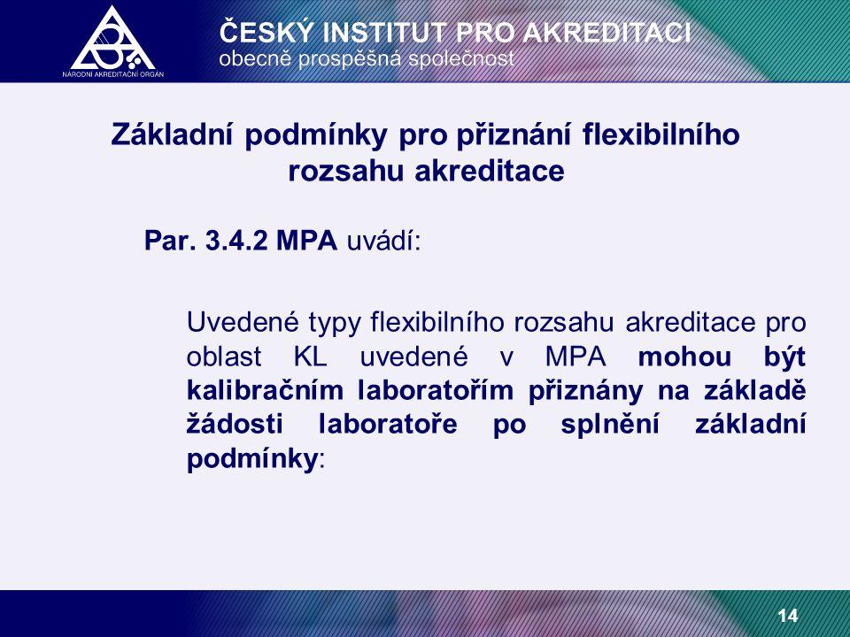 14 Základní podmínky pro přiznání flexibilního rozsahu akreditace Par.