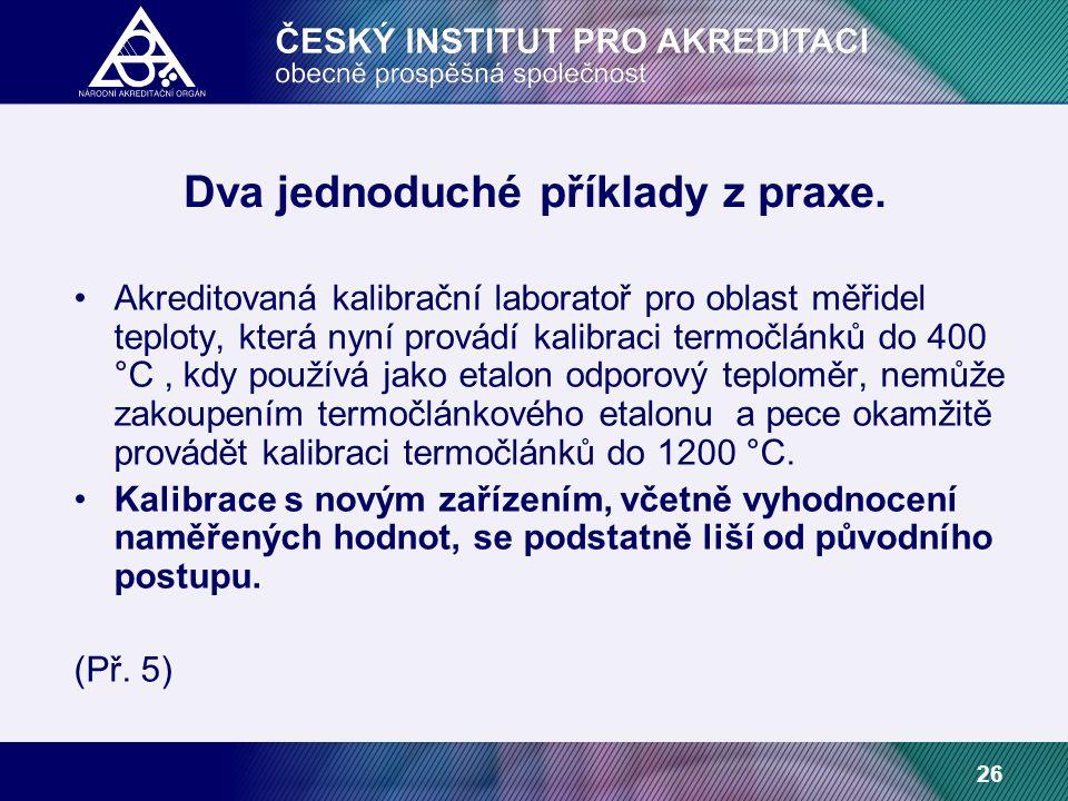 26 Dva jednoduché příklady z praxe.