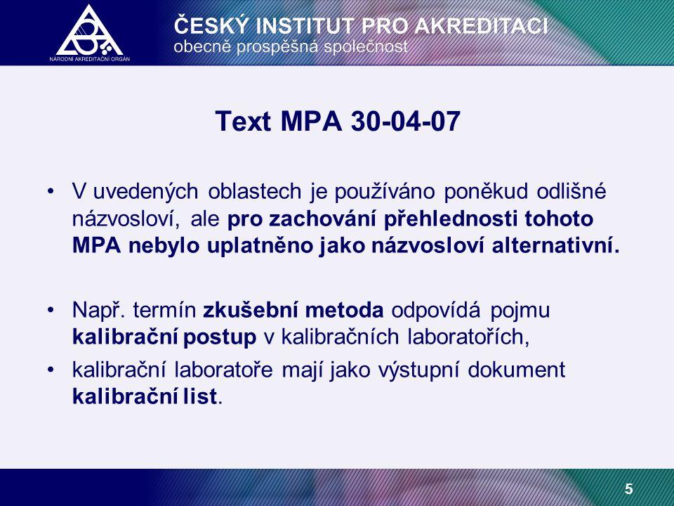 5 Text MPA 30-04-07 V uvedených oblastech je používáno poněkud odlišné názvosloví, ale pro zachování přehlednosti tohoto MPA nebylo uplatněno jako názvosloví alternativní.