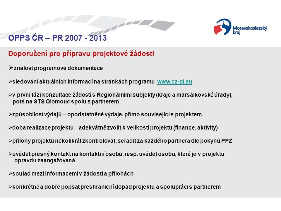 Seminář pro žadatele OPPS ČR-PR 2007 – 2013 OPPS ČR – PR 2007 - 2013 Doporučení pro přípravu projektové žádosti  znalost programové dokumentace  sle