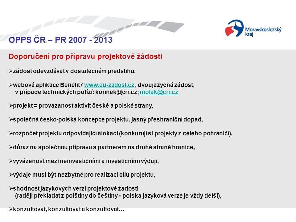 Seminář pro žadatele OPPS ČR-PR 2007 – 2013 OPPS ČR – PR 2007 - 2013 Doporučení pro přípravu projektové žádosti  žádost odevzdávat v dostatečném před