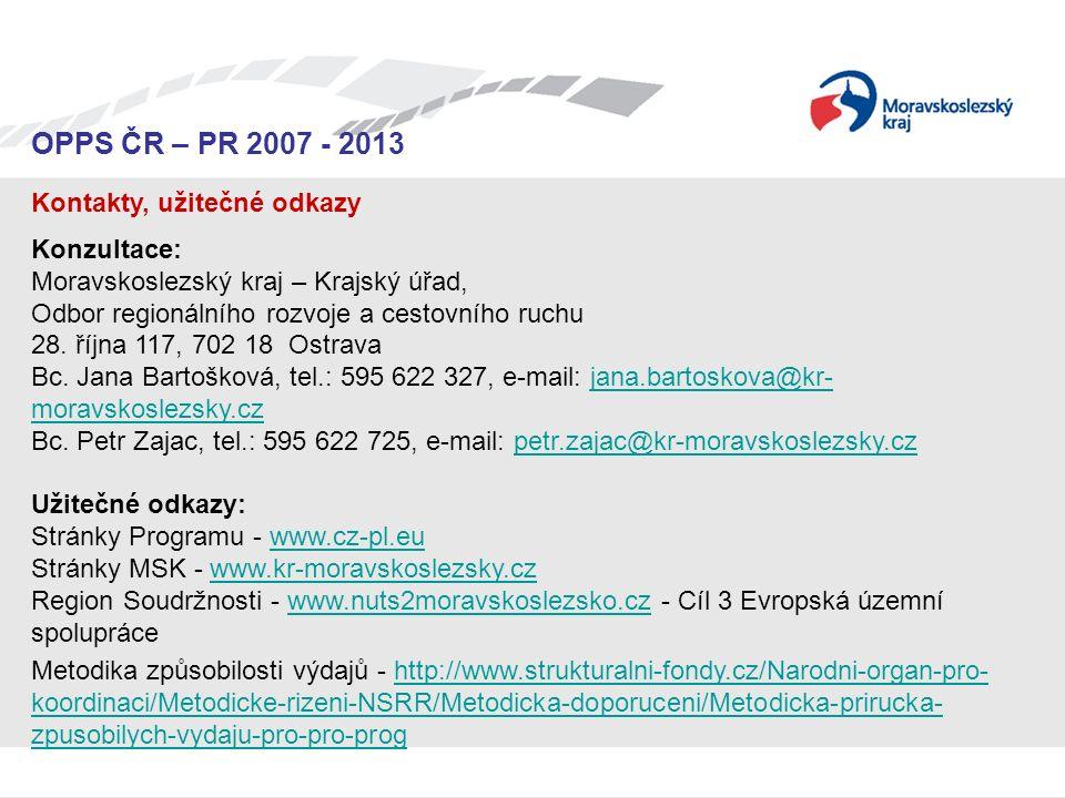 Seminář pro žadatele OPPS ČR-PR 2007 – 2013 OPPS ČR – PR 2007 - 2013 Kontakty, užitečné odkazy Konzultace: Moravskoslezský kraj – Krajský úřad, Odbor