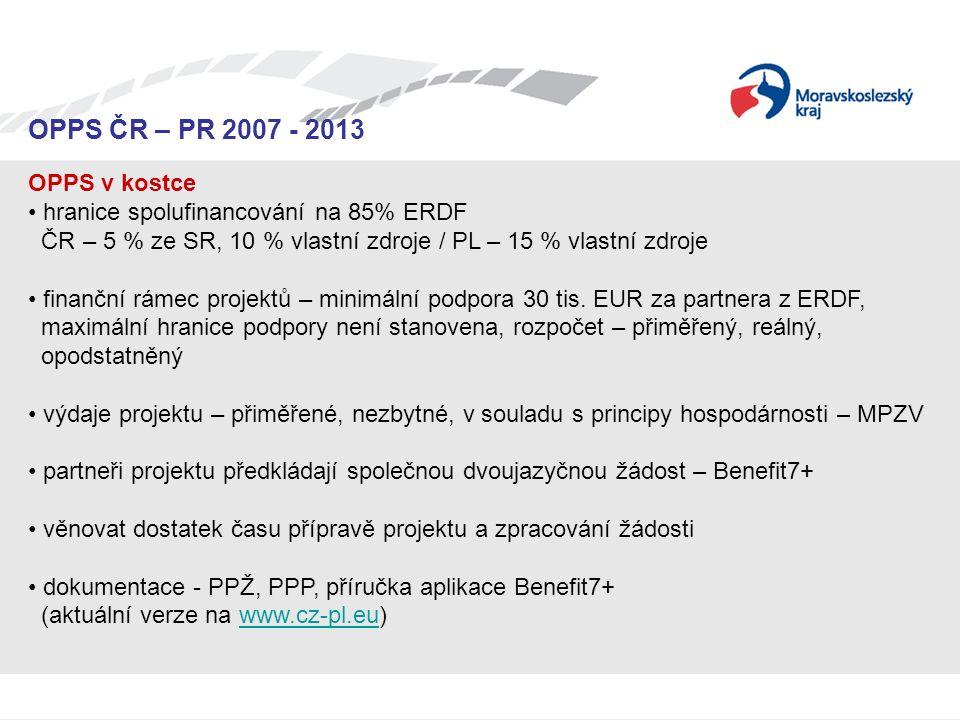 Seminář pro žadatele OPPS ČR-PR 2007 – 2013 OPPS ČR – PR 2007 - 2013 OPPS v kostce hranice spolufinancování na 85% ERDF ČR – 5 % ze SR, 10 % vlastní z