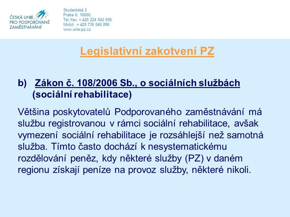 Legislativní zakotvení PZ b) Zákon č.