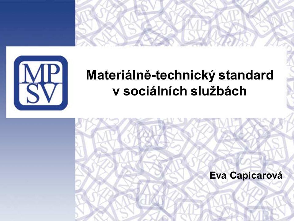 Materiálně-technický standard v sociálních službách Eva Capicarová