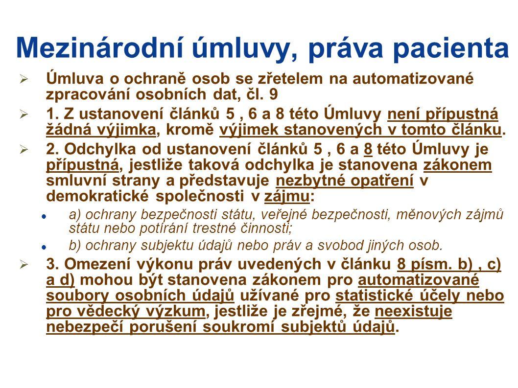 Mezinárodní úmluvy, práva pacienta  Úmluva o ochraně osob se zřetelem na automatizované zpracování osobních dat, čl.
