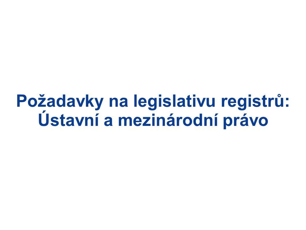 Požadavky na legislativu registrů: Ústavní a mezinárodní právo