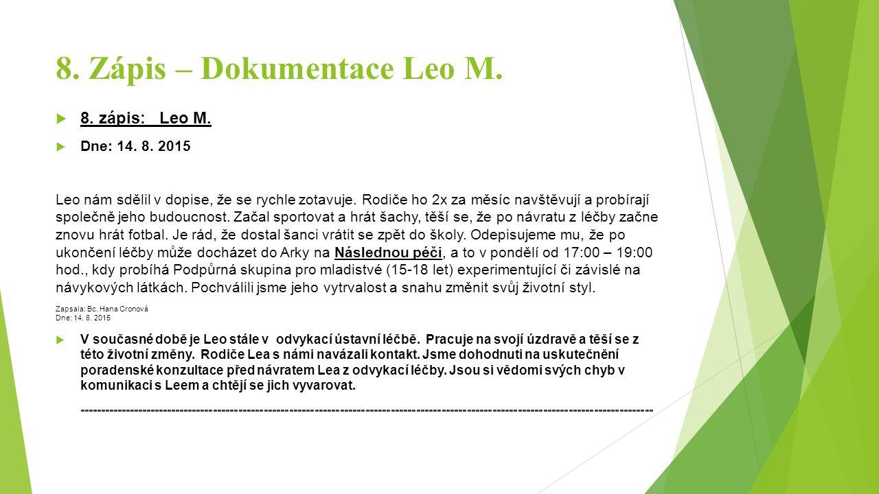 8. Zápis – Dokumentace Leo M.  8. zápis: Leo M.