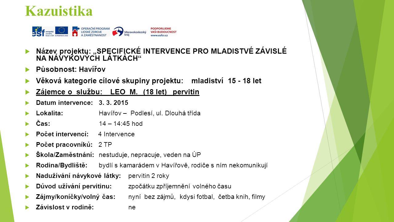 1.Intervence (poradenská konzultace) 1. zápis: Leo M.