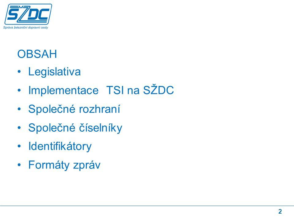 3 Přehled základních právních norem TAF TSI - Technické specifikace pro interoperabilitu subsystému pro telematické aplikace v nákladní dopravě transevropského konvenčního železničního systému dle Nařízení Komise (ES) č.