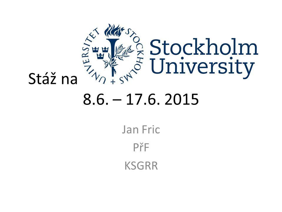 Hlavní historické milníky SU 1878 – založení (Stockholms högskola) 1960 – transformace na VŠ univerzitního typu 1970 – nový campus ve Frescati 1995 – poslední Nobelova cena za chemii (Paul Crutzen)