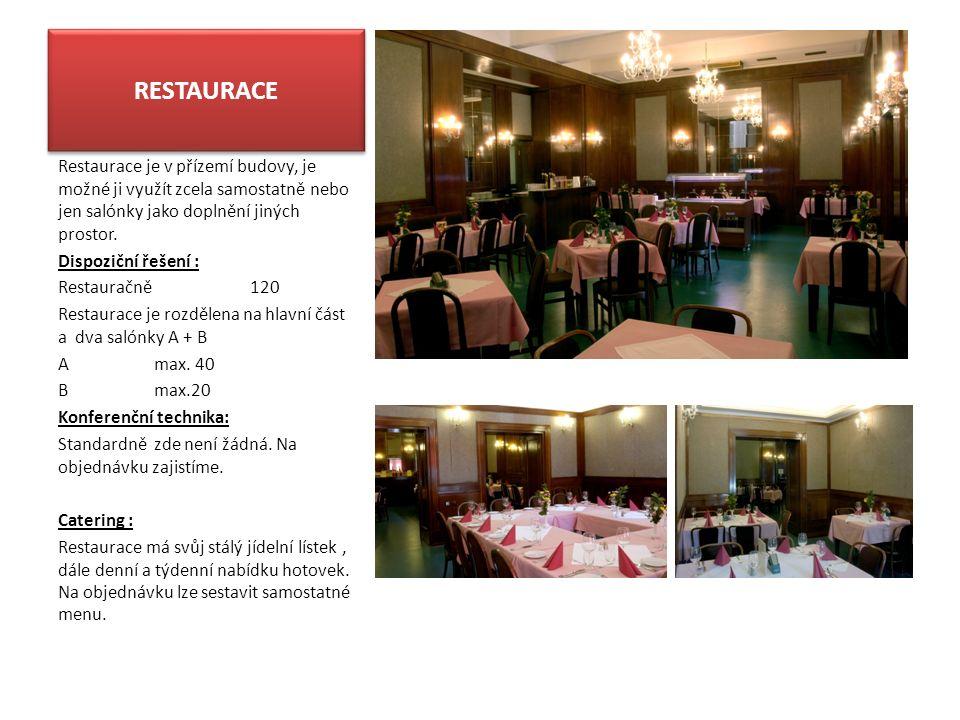 RESTAURACE Restaurace je v přízemí budovy, je možné ji využít zcela samostatně nebo jen salónky jako doplnění jiných prostor.