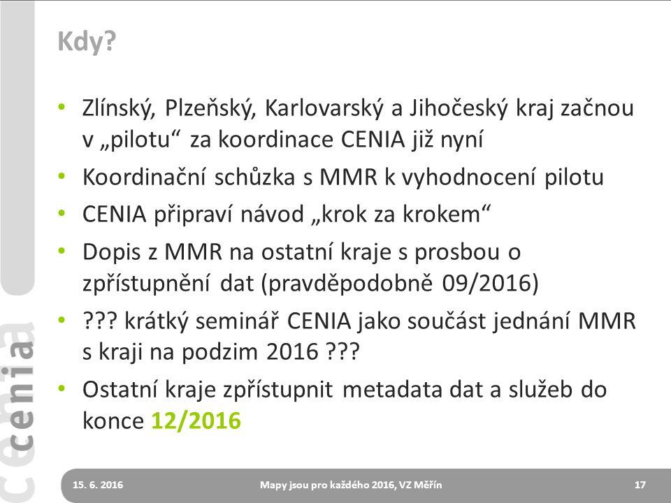 """Kdy? Zlínský, Plzeňský, Karlovarský a Jihočeský kraj začnou v """"pilotu"""" za koordinace CENIA již nyní Koordinační schůzka s MMR k vyhodnocení pilotu CEN"""