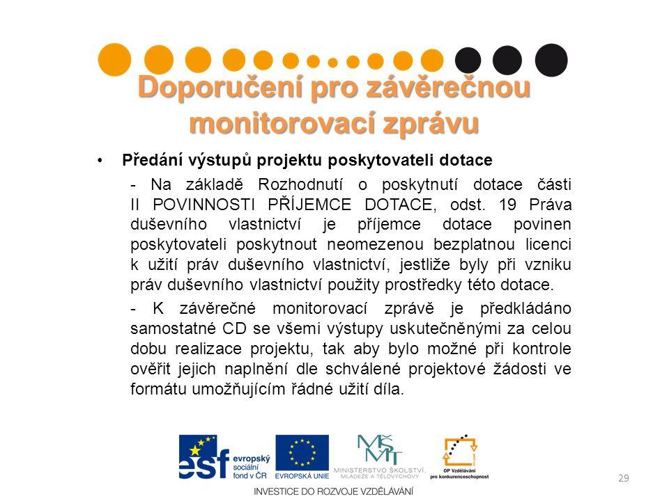 Doporučení pro závěrečnou monitorovací zprávu Předání výstupů projektu poskytovateli dotace - Na základě Rozhodnutí o poskytnutí dotace části II POVIN