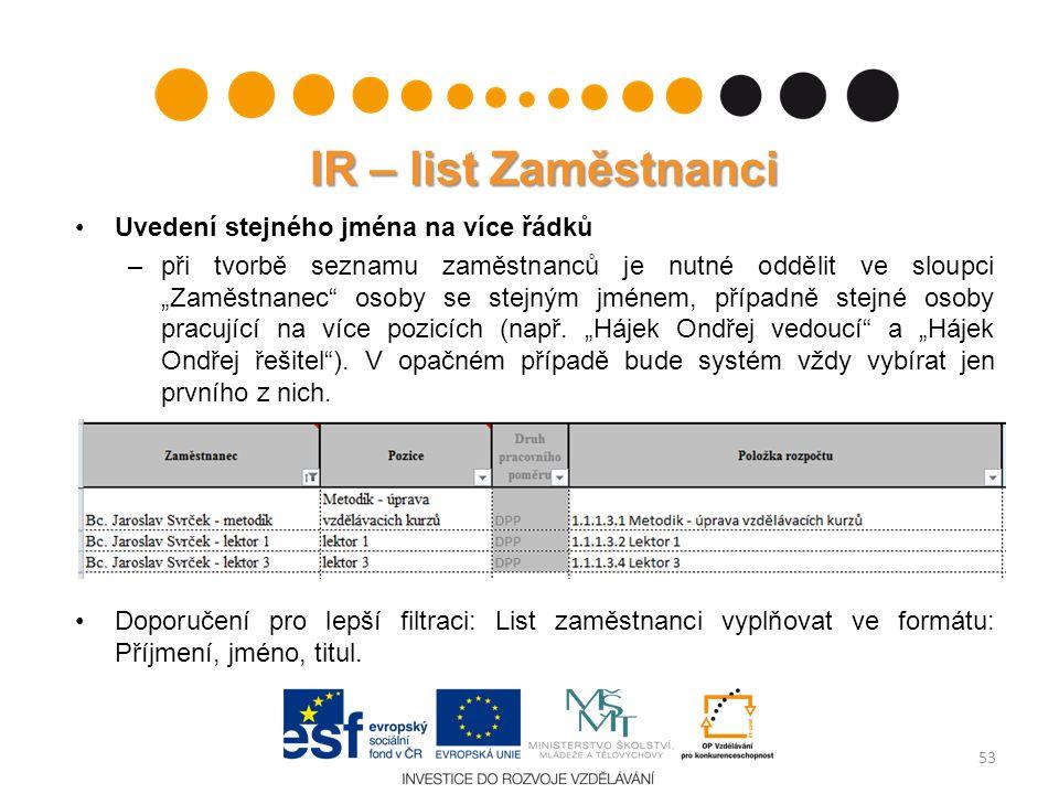 """IR – list Zaměstnanci Uvedení stejného jména na více řádků –při tvorbě seznamu zaměstnanců je nutné oddělit ve sloupci """"Zaměstnanec"""" osoby se stejným"""