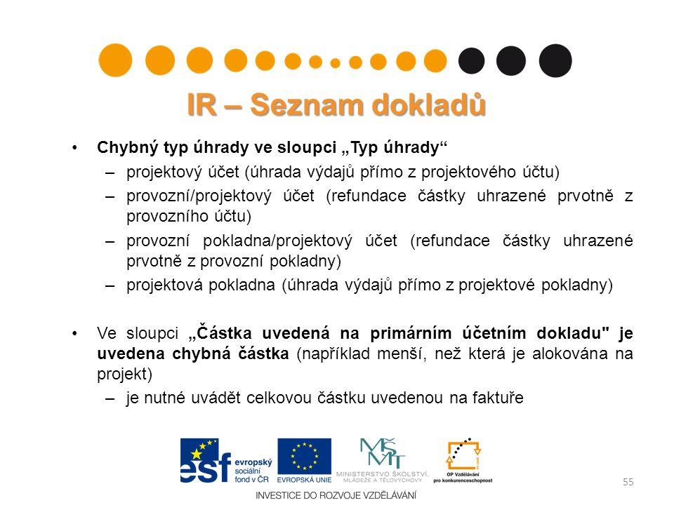 """IR – Seznam dokladů Chybný typ úhrady ve sloupci """"Typ úhrady"""" –projektový účet (úhrada výdajů přímo z projektového účtu) –provozní/projektový účet (re"""