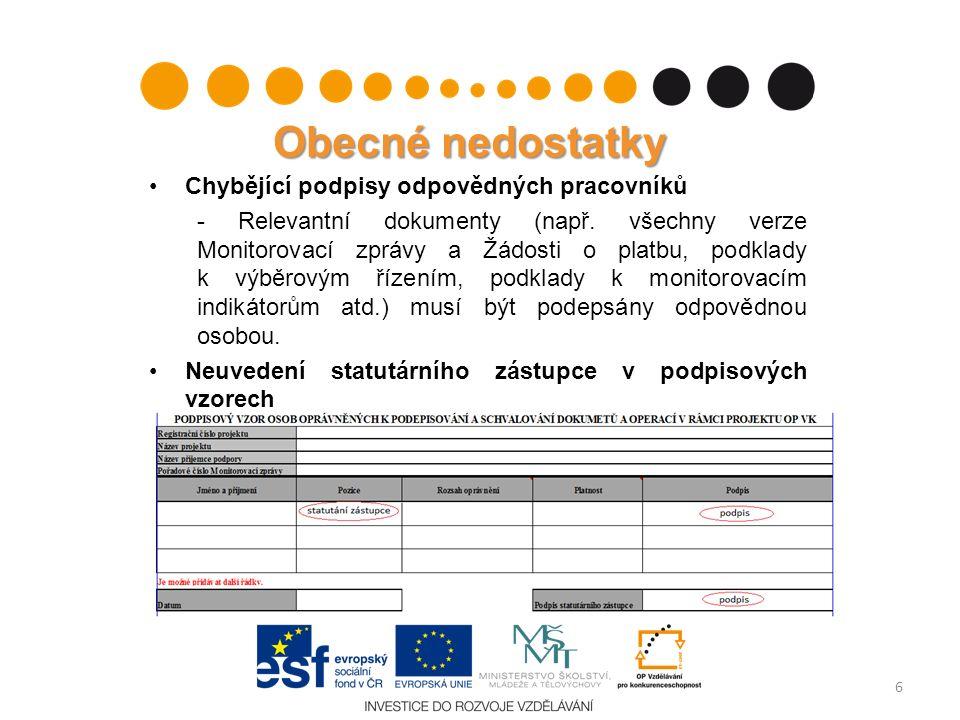 Obecné nedostatky Chybějící podpisy odpovědných pracovníků - Relevantní dokumenty (např. všechny verze Monitorovací zprávy a Žádosti o platbu, podklad