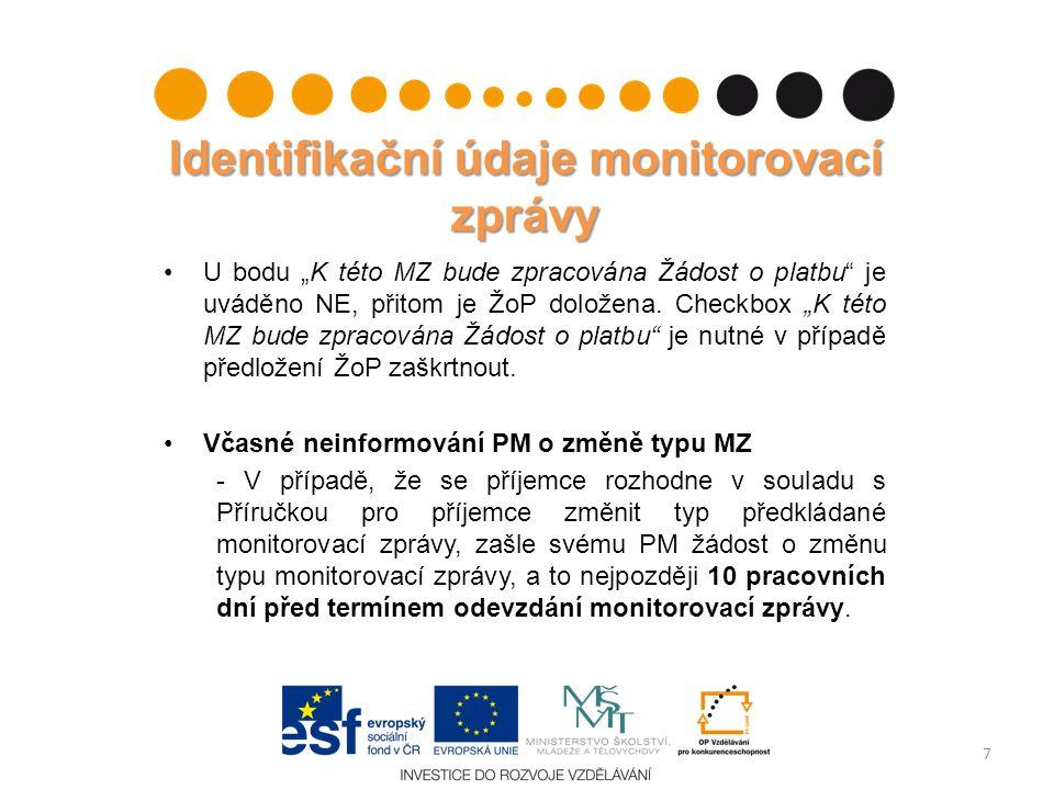 """Identifikační údaje monitorovací zprávy U bodu """"K této MZ bude zpracována Žádost o platbu"""" je uváděno NE, přitom je ŽoP doložena. Checkbox """"K této MZ"""