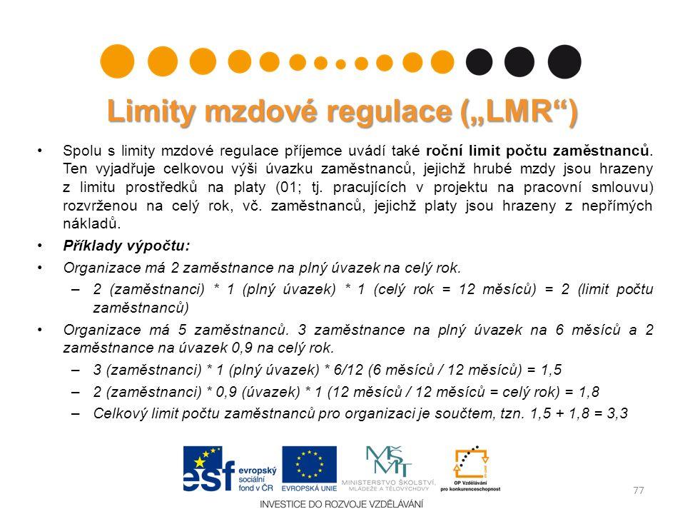"""Limity mzdové regulace (""""LMR"""") Spolu s limity mzdové regulace příjemce uvádí také roční limit počtu zaměstnanců. Ten vyjadřuje celkovou výši úvazku za"""