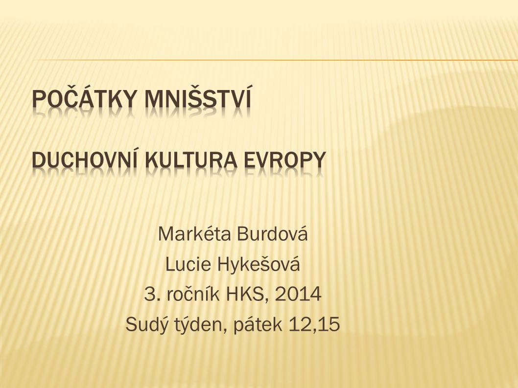 Markéta Burdová Lucie Hykešová 3. ročník HKS, 2014 Sudý týden, pátek 12,15