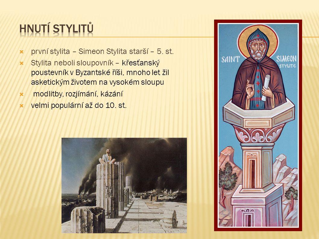  první stylita – Simeon Stylita starší – 5. st.  Stylita neboli sloupovník – křesťanský poustevník v Byzantské říši, mnoho let žil asketickým živote