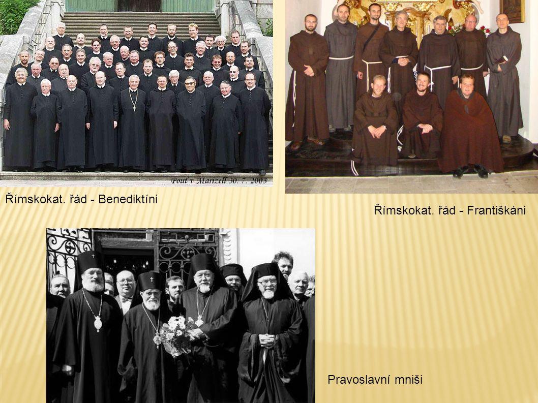 Římskokat. řád - Benediktíni Římskokat. řád - Františkáni Pravoslavní mniši