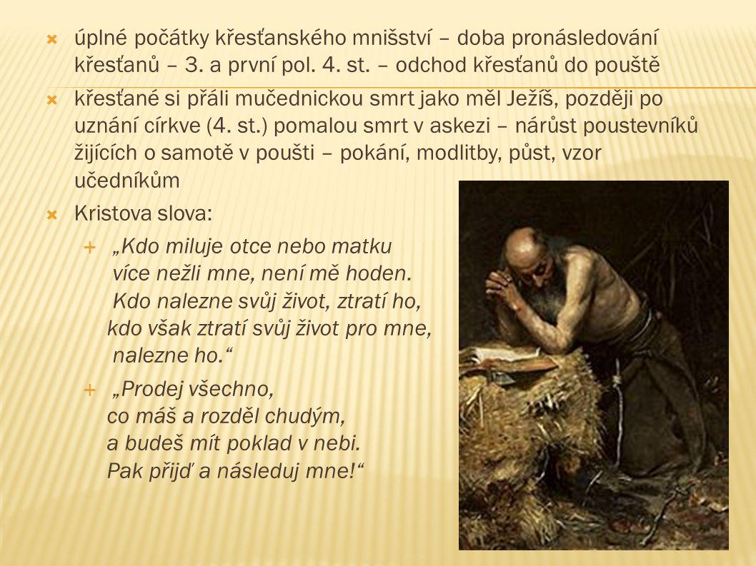  úplné počátky křesťanského mnišství – doba pronásledování křesťanů – 3.