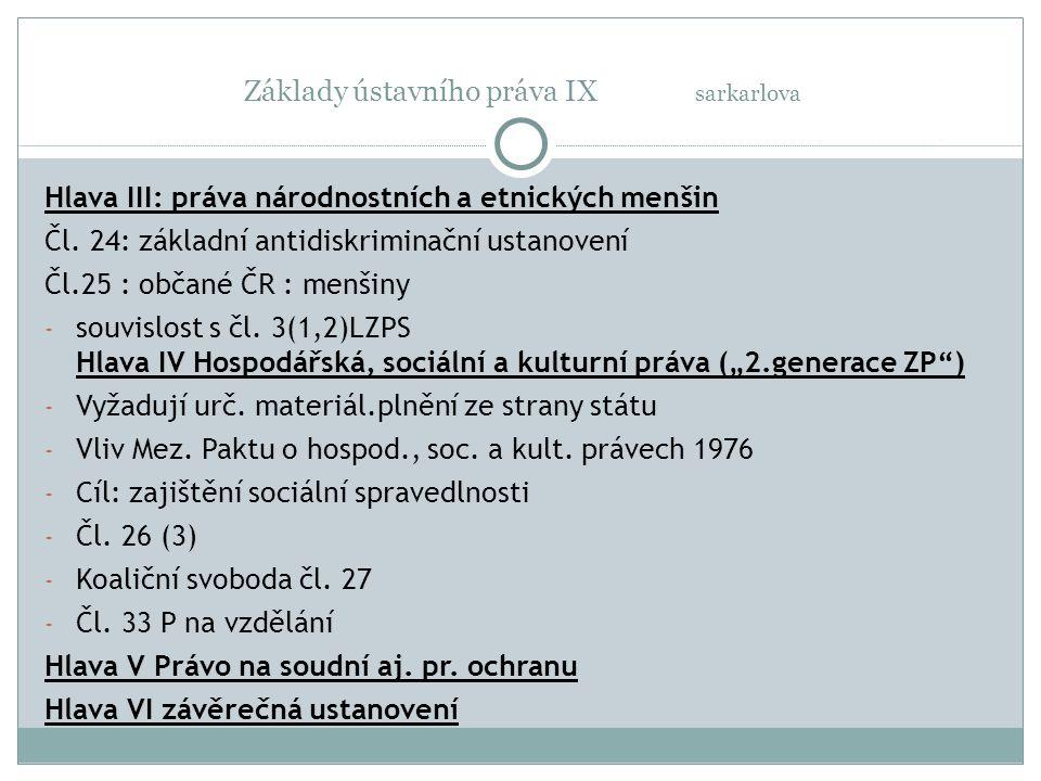 Základy ústavního práva IX sarkarlova Hlava III: práva národnostních a etnických menšin Čl.
